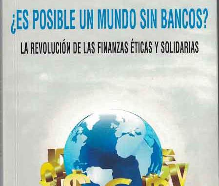 Es posible un mundo sin bancos